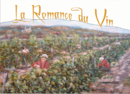 Vignoble La Romance du Vin The Romance